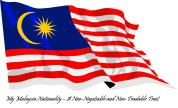 My Malaysia:Nationality – A Non-Negotiable and Non-Tradable Trait